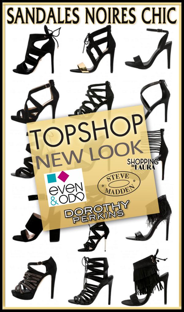 Sandales noires habillées Topshop - Dorothy Perkins - New Look - Even&Odd - Steeve Madden...