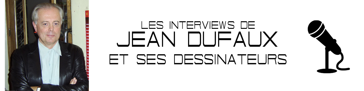 INTERVIEWS JEAN DUFAUX