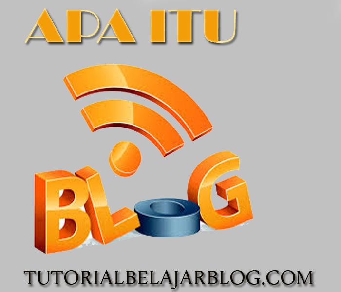 pengertian blog, definisi, fungsi dan kegunaannya