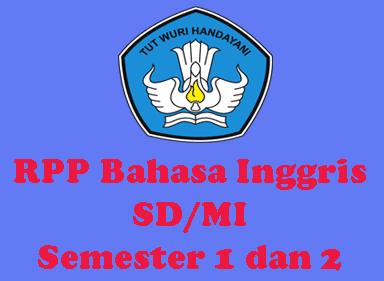 RPP Bahasa Inggris SD/MI Kelas 1, 2, 3, 4, 5 dan 6