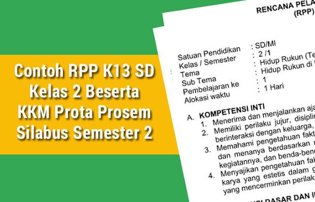 Contoh RPP K13 SD Kelas 2 Beserta KKM Prota Prosem Silabus Semester 2