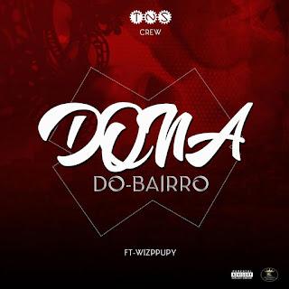 TNS Crew Feat. Wizppuppy - Dona do Bairro