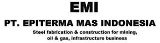 Loker beberapa posisi di PT Epiterma Mas Indonesia