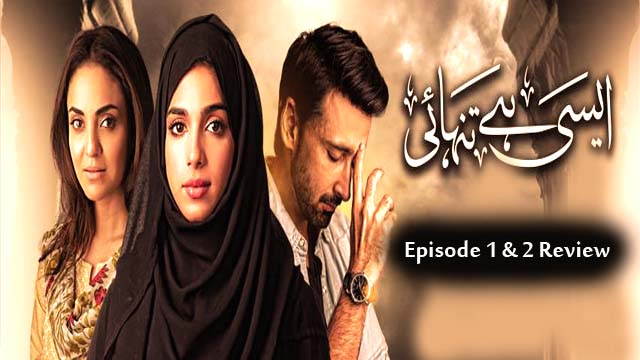 Aisi hai Tanhai Episode 1 & 2 Review