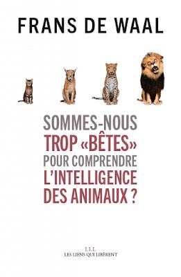 """Sommes nous trop """"bêtes"""" pour comprendre l'intelligence des animaux ? de Frans De Wall"""