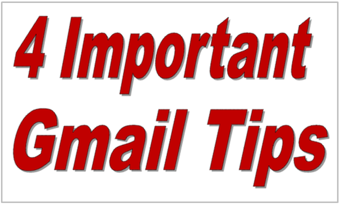 4 Important Gmail Tips