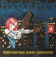 Friction Point - 1999 - Refrigerate After Opening