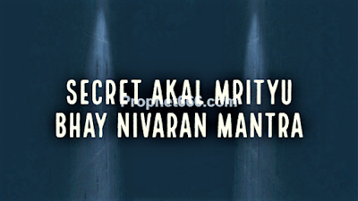 Secret Indian Occult Akal Mrityu Bhay Nivaran Mantra Sadhana