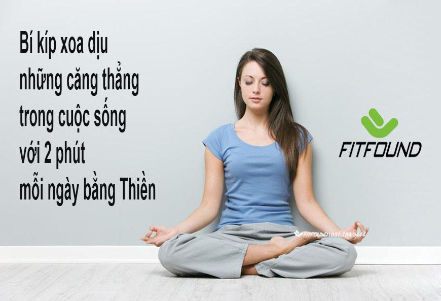 bi-kip-xoa-diu-nhung-cang-thang-trong-cuoc-song-voi-2-phut-moi-ngay-bang-thien