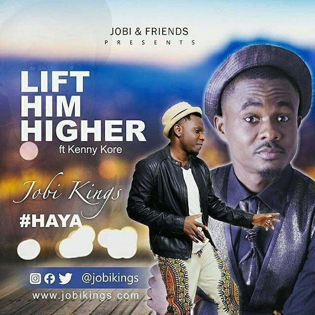 Video: Lift Him Higher – Jobi Kings Ft. Kenny Kore