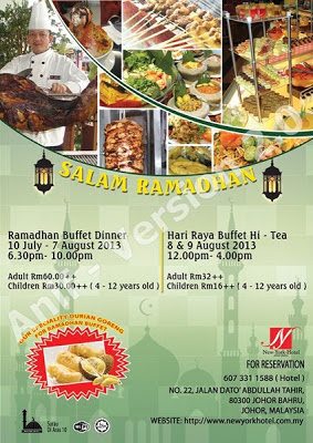 Salam Ramadhan - New York Hotel, Johor Bahru  Dewasa RM60++  Kanak-kanak RM30++  Untuk tempahan : 07 331 1588