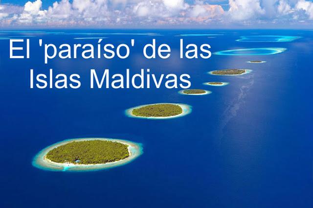 El paraiso de las islas maldivas