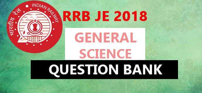 RRB JE General Science Questions and Syllabus