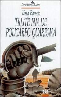 """Reflexões, Criticas e Resenha da Obra """"Triste Fim de Policarpo Quaresma"""" - Lima Barreto."""