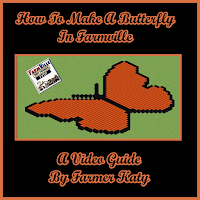How To Make A Butterfly In Farmville A Video Guide By Farmer Katy