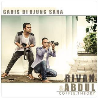 Chord Rivan & Abdul (Coffee Theory) - Gadis Di Ujung Sana