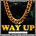 Download and Listen to @SLEEKDJMAYZ #WayUP Mixtape #SoundCloud