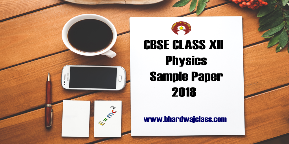 CBSE Class 12 Physics Sample Paper