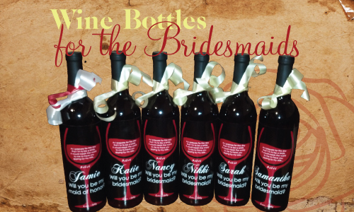 Wine Bottles for the Bridesmaids
