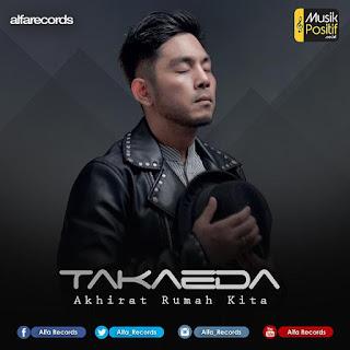 Lirik Lagu Akhirat Rumah Kita - TakedaTakeda