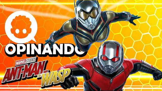 Ant-man and The Wasp Reseña con Spoilers - ¡OPINANDO!
