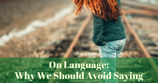 "On Language: Why We Should Avoid Saying ""So Young"""