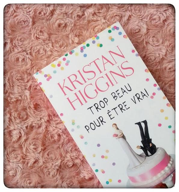♥ Trop beau pour être vrai de Kristan Higgins ♥