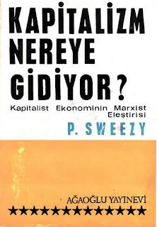 Paul M. Sweezy - Kapitalizm Nereye Gidiyor