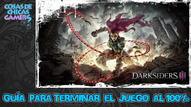 Guía para completar Darksiders III