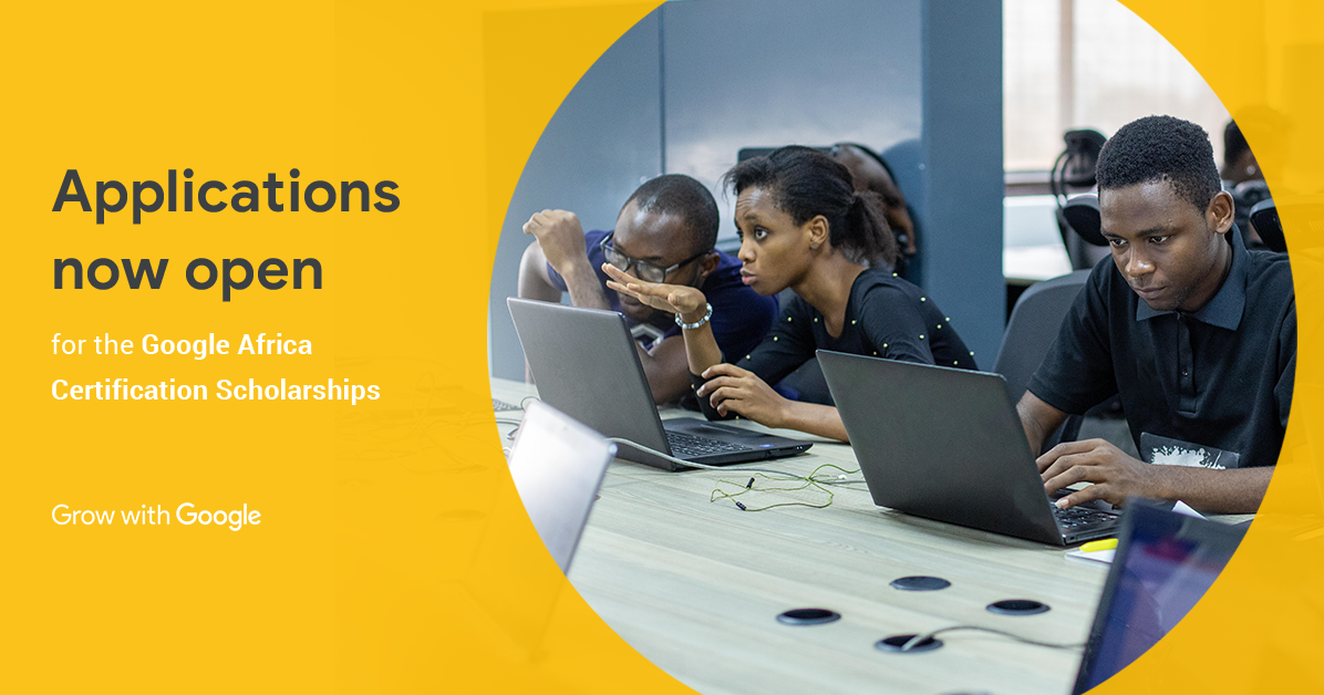 Advance your career with the Google Africa Certifications Scholarships