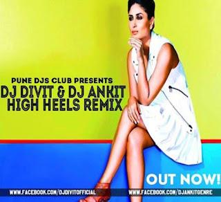 High-Heels-2k16-Remix-Ki-Ka-DJ-DiviT-DJ-Ankit