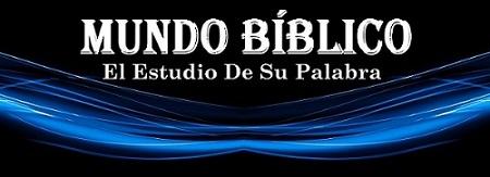 Mundo Bíblico: El Estudio de su Palabra