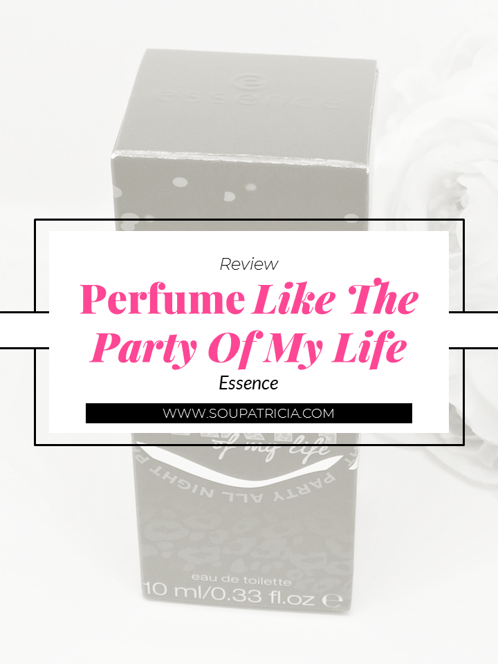 Essence Like The Party Of My Life Perfume - Pinterest