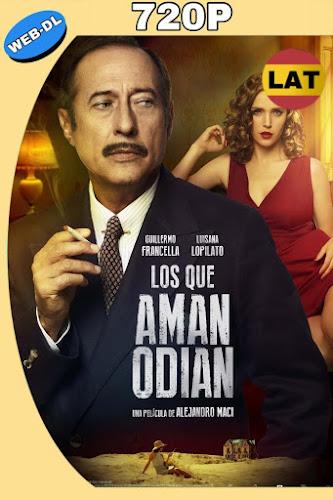 LOS QUE AMAN, ODIAN (2017) WEB-DL 720P LATINO MKV