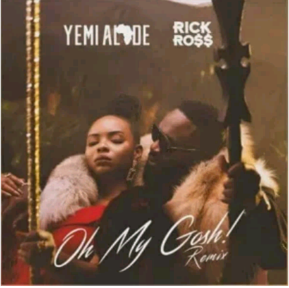 Download Music Mp3:- Yemi Alade Ft Rick Ross – Oh My Gosh (Remix)