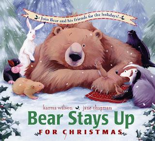 Karma Wilson's Bear Stays Up for Christmas
