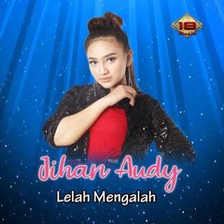 Jihan Audy - Lelah Mengalah Mp3