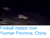 http://sciencythoughts.blogspot.co.uk/2017/10/fireball-meteor-over-yunnan-province.html