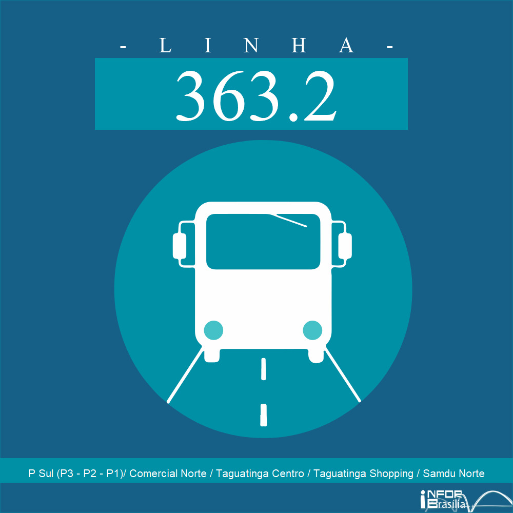 Horário de ônibus e itinerário 363.2 - P Sul (P3 - P2 - P1)/ Comercial Norte / Taguatinga Centro / Taguatinga Shopping / Samdu Norte