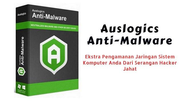Auslogich Anti Malware Melindungi Jaringan sistem Komputer
