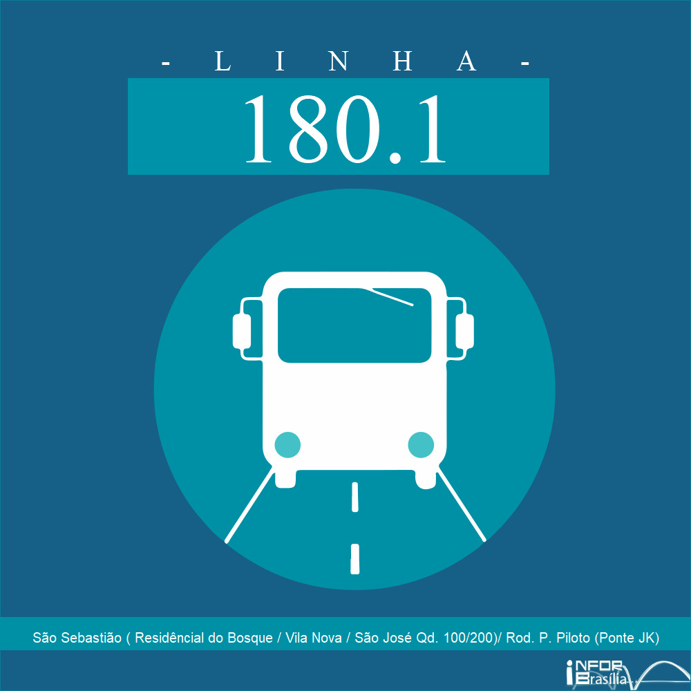 Horário de ônibus e itinerário 180.1 - São Sebastião ( Residêncial do Bosque / Vila Nova / São José Qd. 100/200)/ Rod. P. Piloto (Ponte JK)