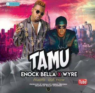 Download Audio | Enock Bella ft Wyre - Tamu