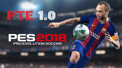 PTE Patch 2018 1.0 Released (08.10.2017) Untuk PES 2018 PC