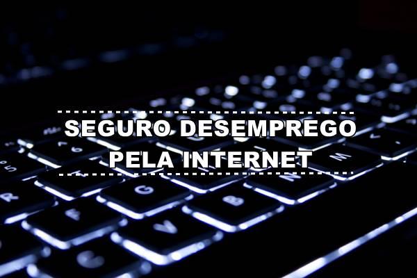 Como Requerer Seguro Desemprego Pela Internet
