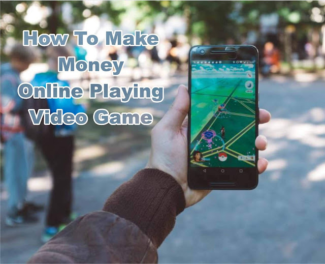 Make Money Online Playing Video Game