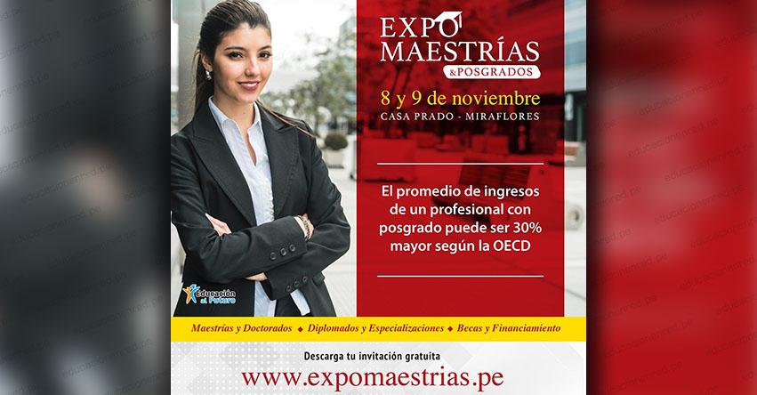 EXPO MAESTRÍA 2019: 50 instituciones te ofrecerán opciones de financiamiento (8 y 9 Noviembre) www.expomaestrias.pe