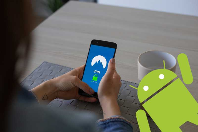 7 Best Android VPNs