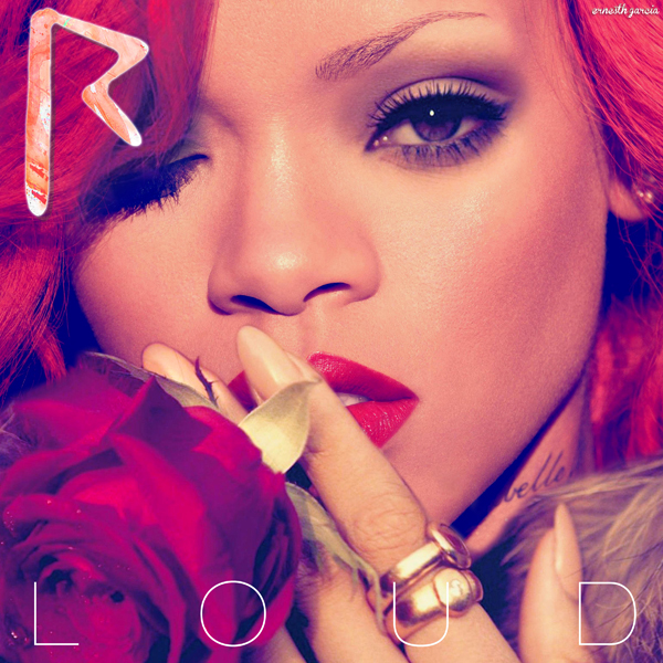 Rihanna - Loud | Ernesth García Designs
