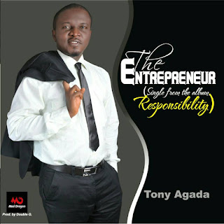 MUSIC: Tony Agada - The Entrepreneur