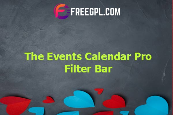 The Events Calendar Pro Filter Bar Addon Nulled Download Free